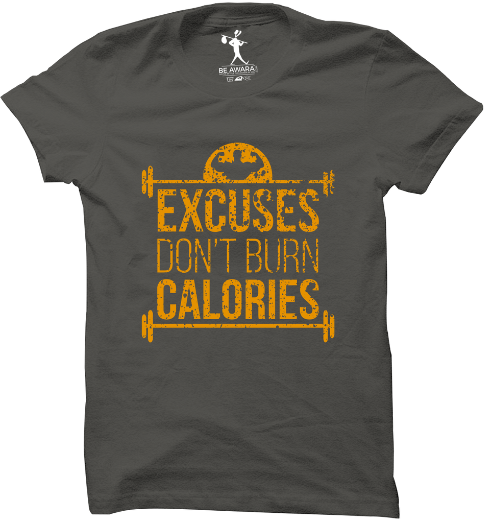 Excuses Dont Burn Calories T-Shirt - Mistics