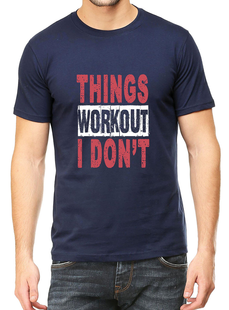 I Dont Workout T-Shirt - Mistics