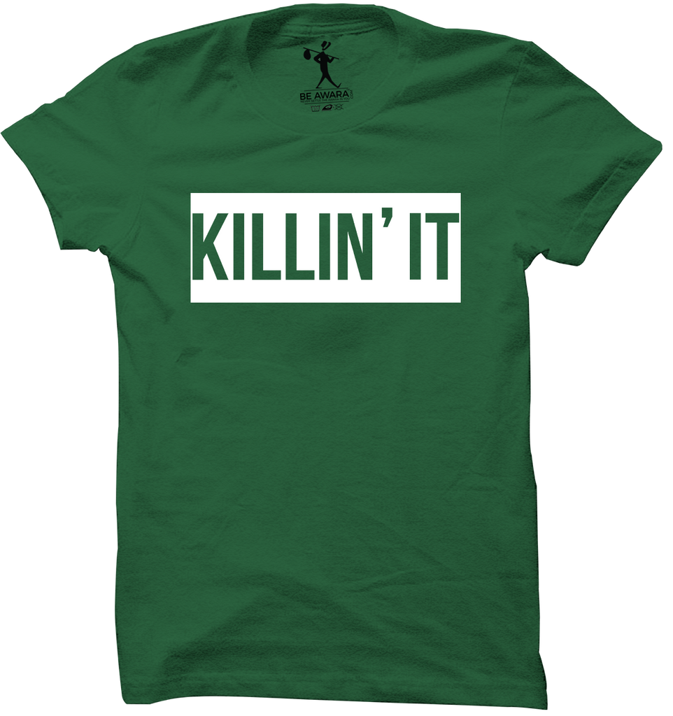 Killin' It T-Shirt - Mistics