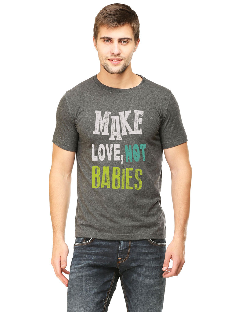 Make Love Not Babies T-Shirt - Mistics