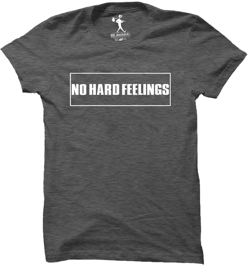 No Hard Feelings T-Shirt - Mistics
