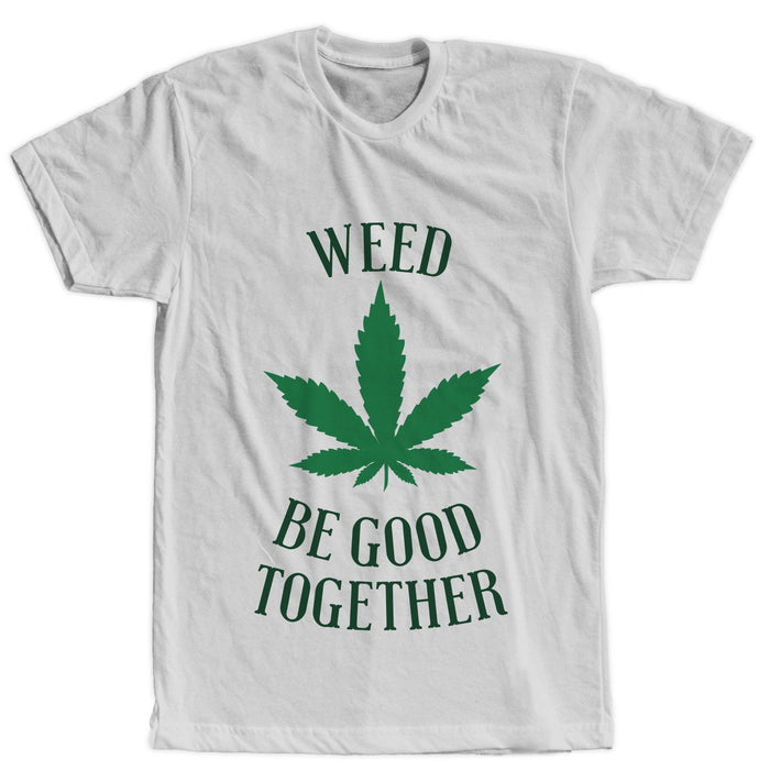 Weed good together Blackbora Tshirt - Unisex - Mistics