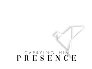 Carrying His Presence | Part 1