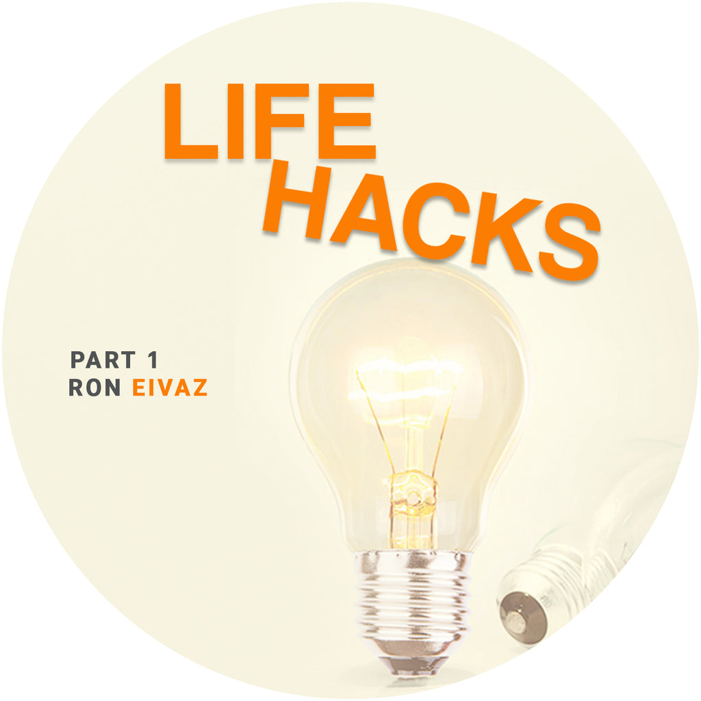 Life Hacks • Part 1: The Hack for Anxiety • Ron Eivaz • Download