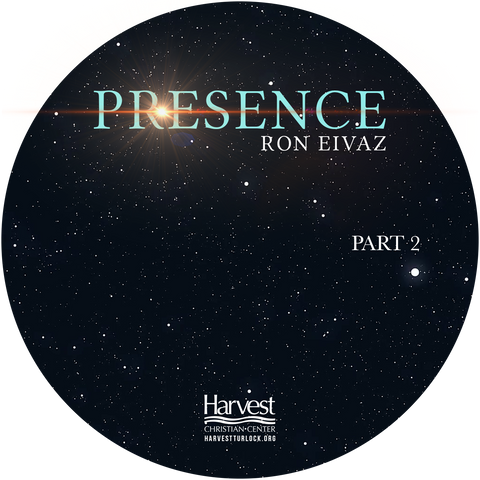 Presence Part 2: Connecting with His Presence (download)