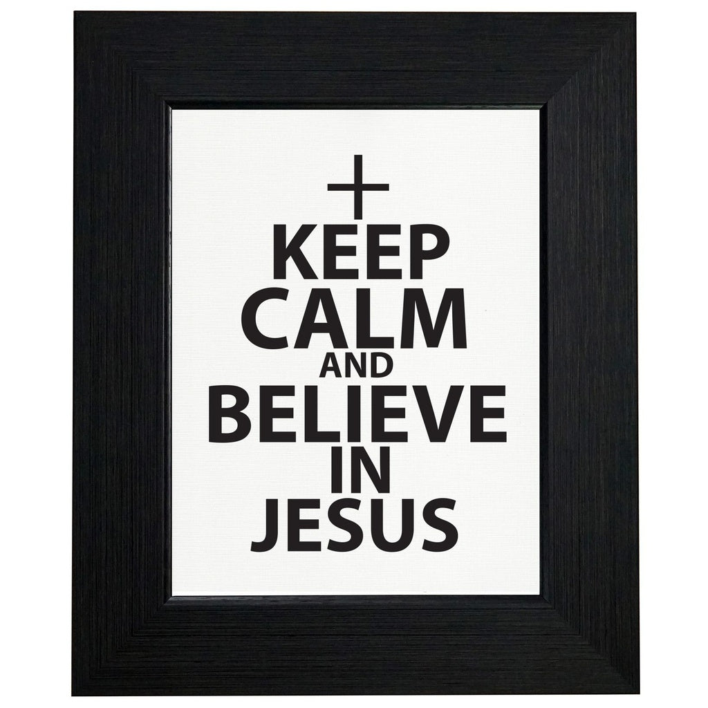 Keep Calm And Believe In Jesus Christian Graphic Framed Print Poster ...