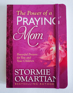 The Power of a Praying Mom By: Stormie Omartian