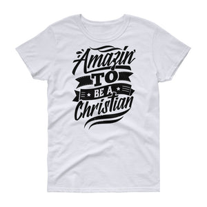 Amazing Christian Ladies Short Sleeve Tee, Classic fit, 4 Colors