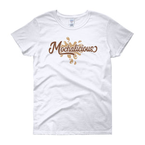 Mochalicious Women's Short Sleeve Tee