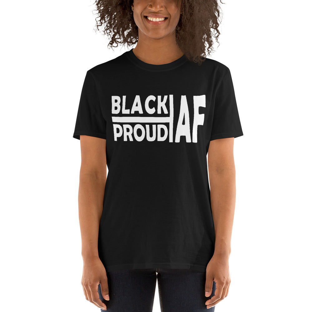 Black and Proud AF Short-Sleeve Unisex T-Shirt