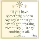 If you have something nice to say, say oit
