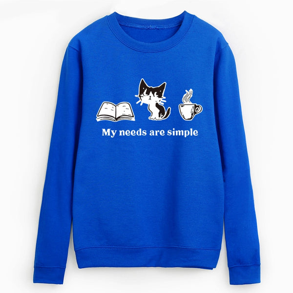 Cute Cat Sweatshirt Pullover My Needs Are Simple - Cute Wayz
