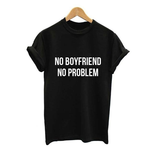 No Boyfriend No Problem Print T-shirt for Women - Cute Wayz