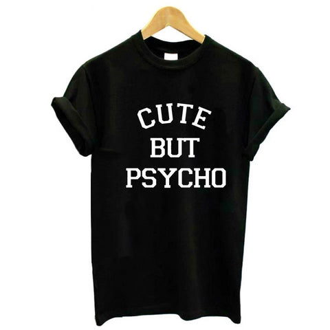 Cute But Psycho T-shirt Print for Ladies - Cute Wayz