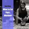What To Eat Post-Workout