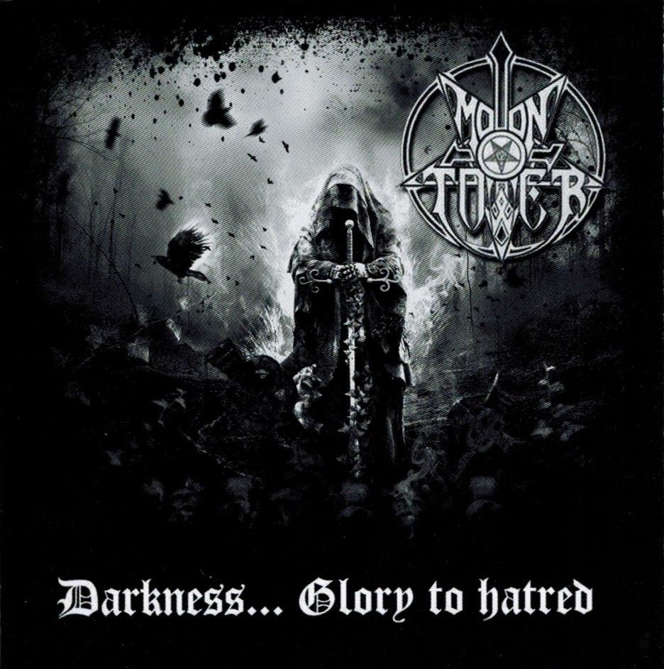 Moontower - Darkness... Glory to hatred CD