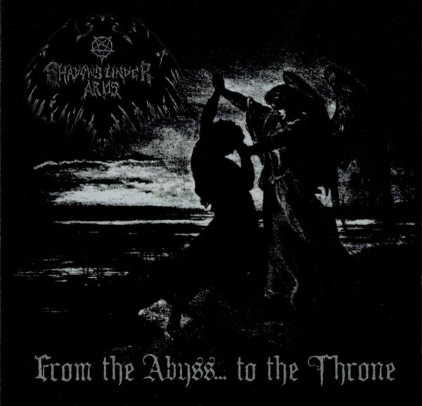 Shadows Under Arms – From the Abyss… To the Throne CD