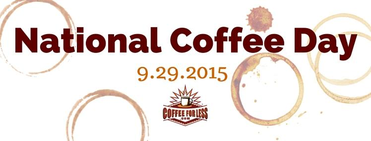 National Coffee Day at CoffeeForLess.com