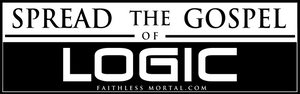 SPREAD THE GOSPEL OF LOGIC Bumper Sticker