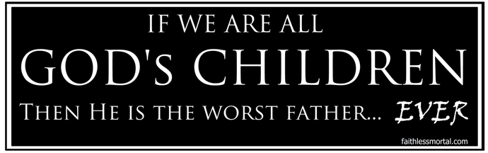 GOD'S CHILDREN Atheist Bumper Sticker 10