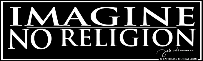 IMAGINE NO RELIGION -- John Lennon Atheist Bumper Sticker 10