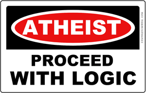 "ATHEIST - PROCEED WITH LOGIC™ Atheist Bumper Sticker 6"" x 4"" - Faithless Mortal Clothing"