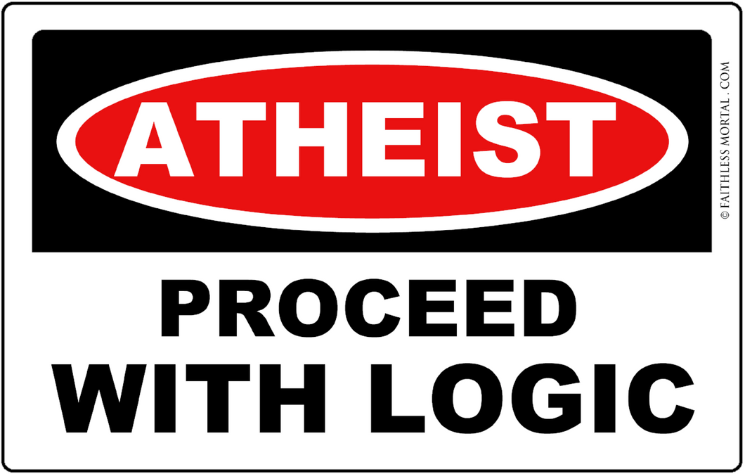 ATHEIST - PROCEED WITH LOGIC™ Atheist Bumper Sticker 6