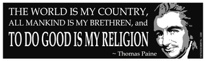 "To Do Good Is My Religion - Thomas Paine Bumper Sticker 10"" x 3"" - Faithless Mortal Clothing"