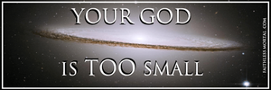 "YOUR GOD IS TOO SMALL Atheist Bumper Sticker 10"" x 3"" - Faithless Mortal Clothing"