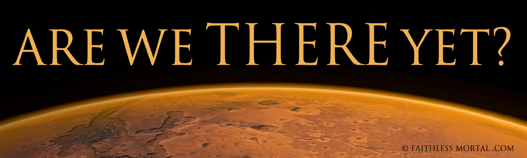 Are We There Yet? Mars Bumper Sticker 10