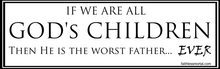 "GOD'S CHILDREN Atheist Bumper Sticker 10"" x 3"" - Faithless Mortal Clothing"