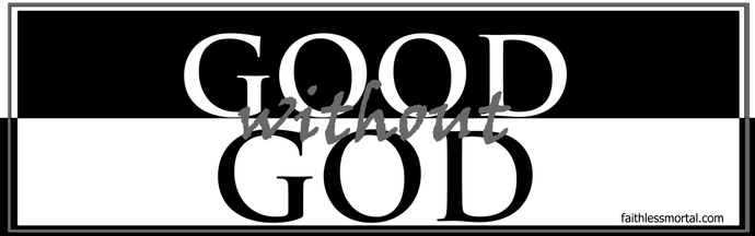 GOOD WITHOUT GOD Atheist Bumper Sticker 10