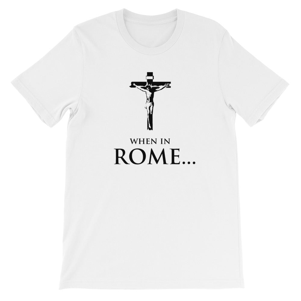 WHEN IN ROME T-Shirt - Faithless Mortal Clothing