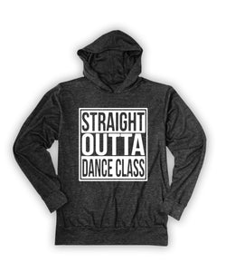 'Straight Outta Dance Class' Hoodie