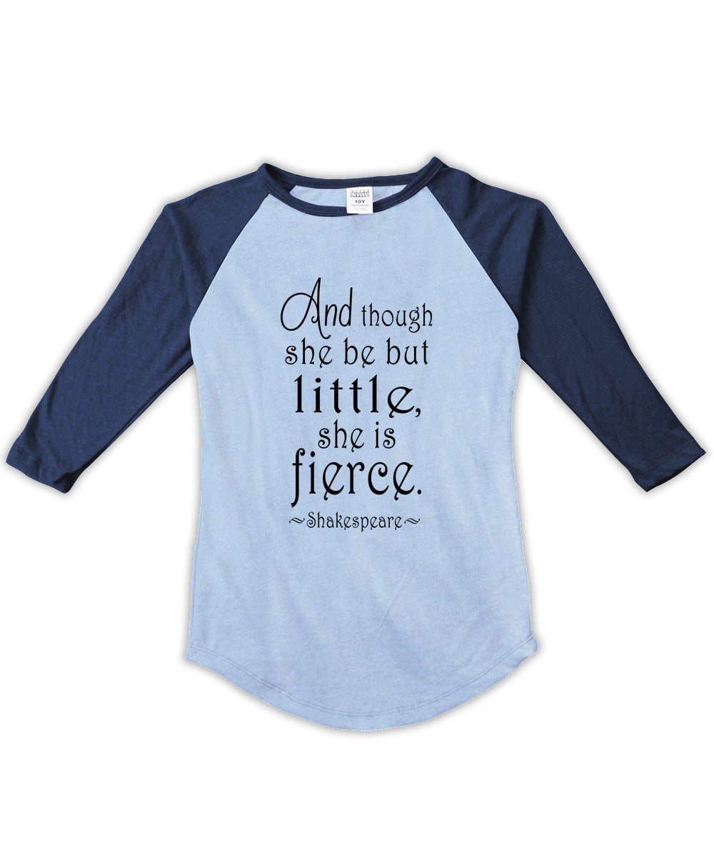 Though She Be But Little... Fitted Raglan
