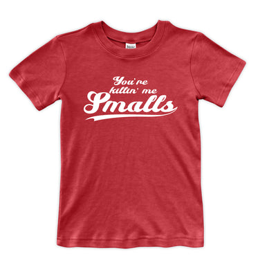 Red 'You're Killin' Me Smalls' Tee