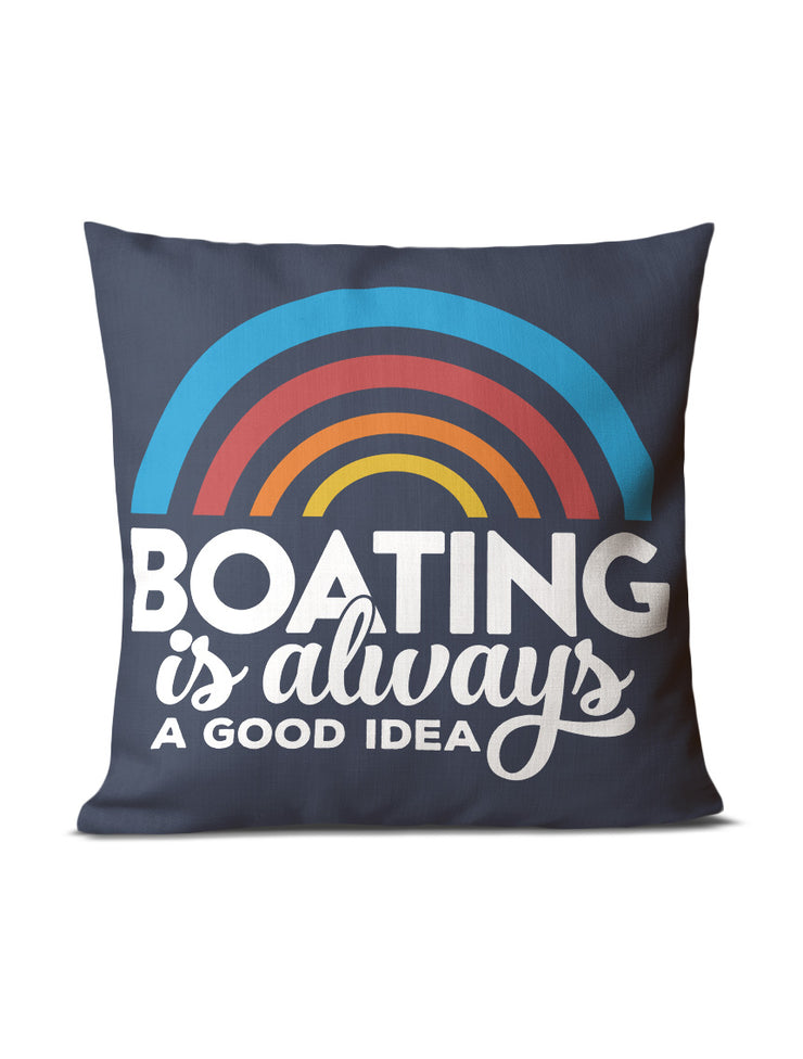 Boating Is Always A Good Idea Pillow - Nice Aft