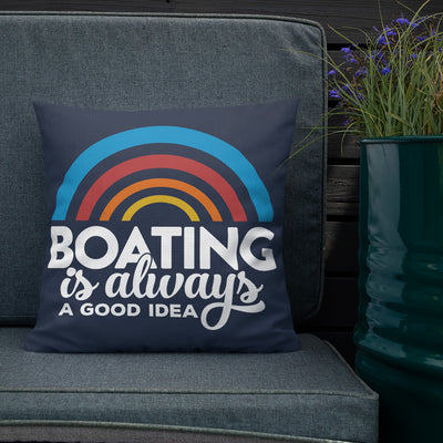 Boating Is Always A Good Idea Pillow