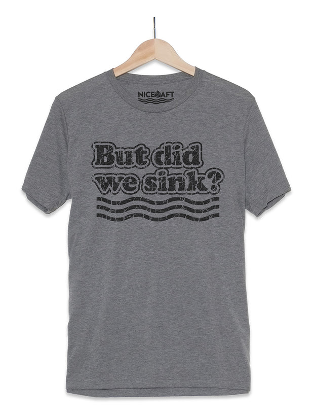 But Did We Sink? Funny Boat Shirt - Nice Aft