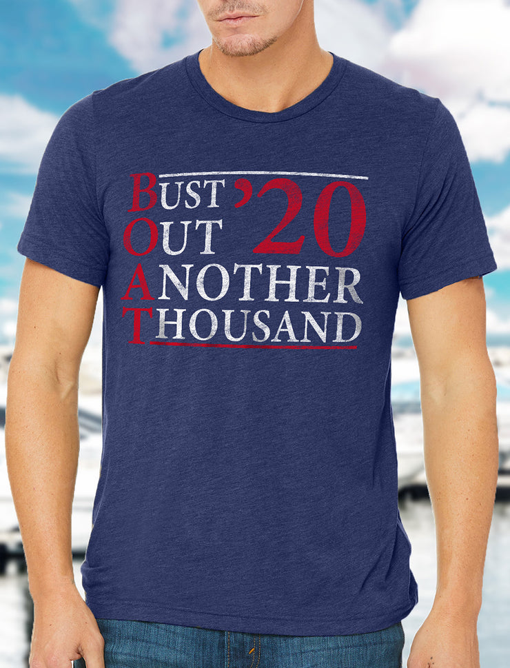 Bust Out Another Thousand Boat T-Shirt