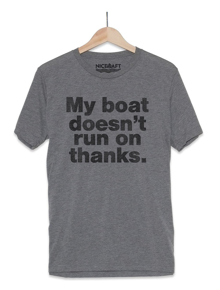Lake Life Shirts | My Boat Doesn't Run On Thanks - Nice Aft