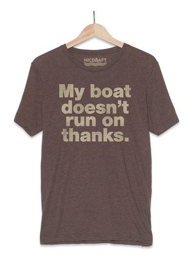 Lake Life Shirts | My Boat Doesn't Run On Thanks