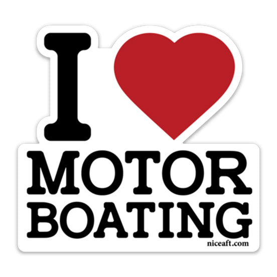 Funny Boat Stickers | I Love Motor Boating - Nice Aft