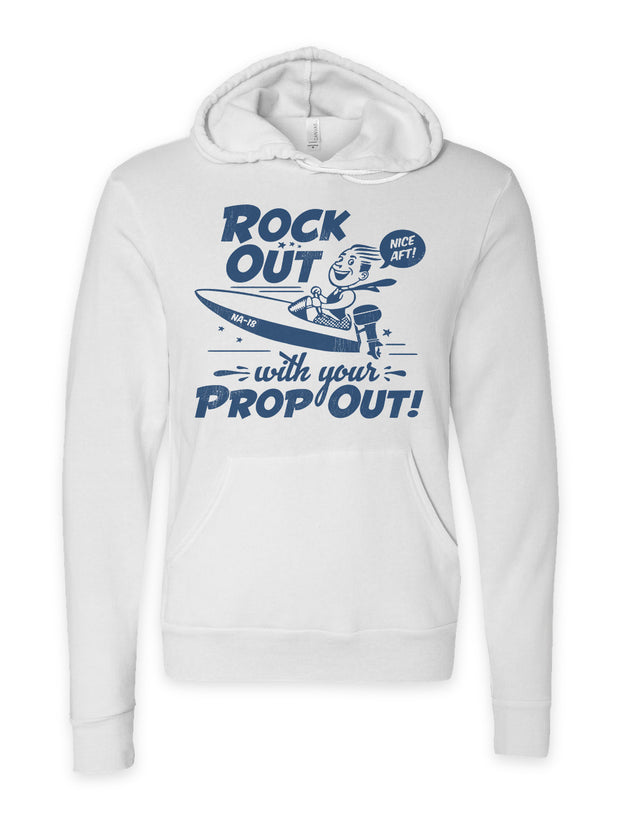 Rock Out With Your Prop Out Hoodie - Nice Aft