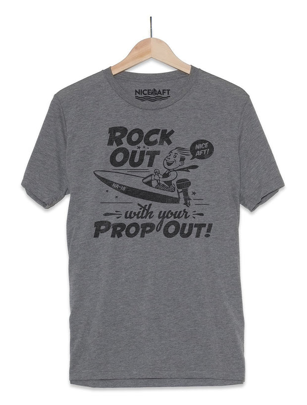 Rock Out With Your Prop Out! T-Shirt - Nice Aft