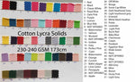 IN STOCK: Cotton Lycra Solids - 230/240gsm