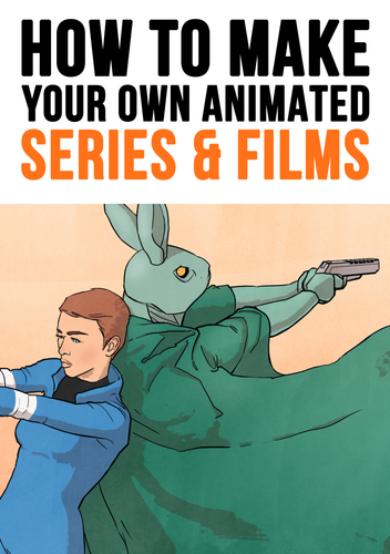 How to Make Your Own Animated Series & Films