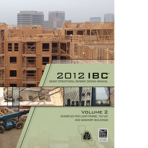2012 IBC Structural/Seismic Design Manual Volume 2: Examples for Light-Frame, Tilt-up and Masonry