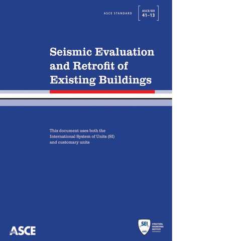 Seismic Evaluation and Retrofit of Existing Buildings (ASCE 41-13)