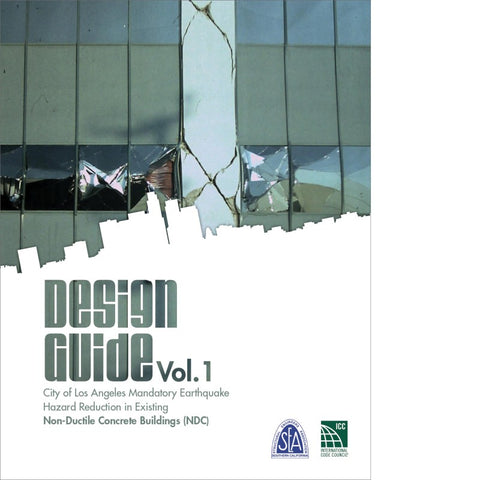 Design Guide Volume 1: City of Los Angeles Mandatory Earthquake Hazard Reduction in Existing Non-Ductile Concrete Buildings (NDC)